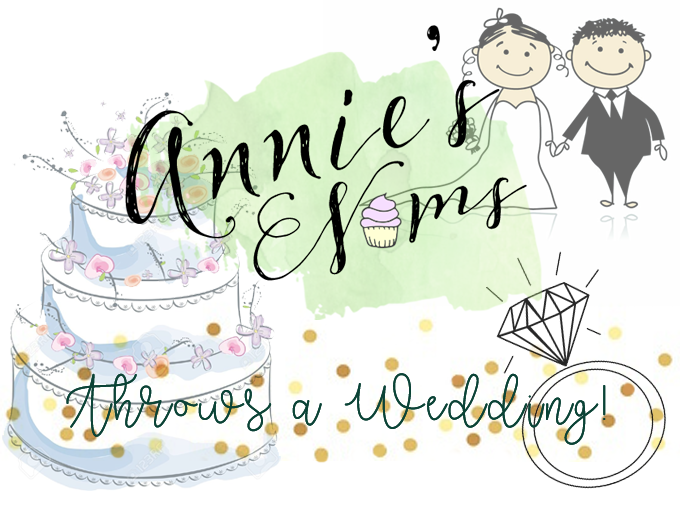 Annie's Noms Throws a Wedding!