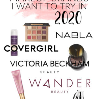 5 Makeup Brands I Want To Try in 2020 | Annie's Noms