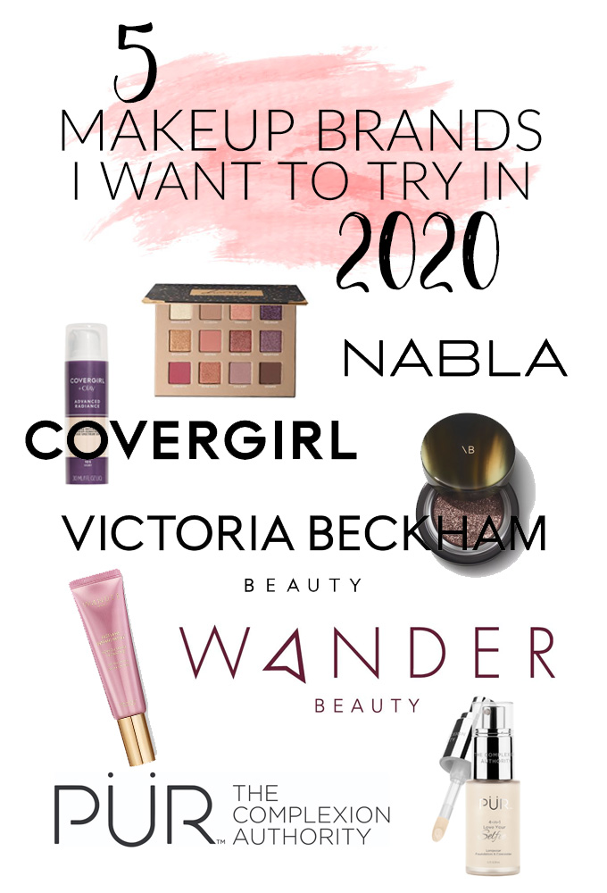 5 Makeup Brands I Want To Try In 2020